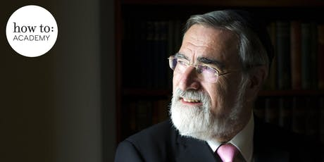 How to: Lead a Good Life.  With Jonathan Sacks.   tickets
