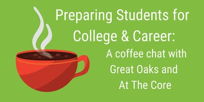 Preparing Students for College & Career: A Chat with Great Oaks and At The Core
