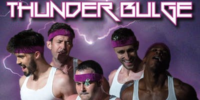 THUNDERBULGE: LA's Most Electrifying Comedy Male Revue