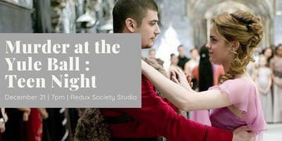 Murder at the Yule Ball - Teen Night