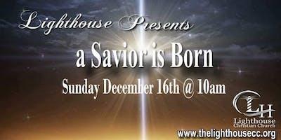 Lighthouse Presents a Savior is Born
