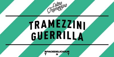 Tramezzini Guerrilla Chapter III with Spacedelicious TNT