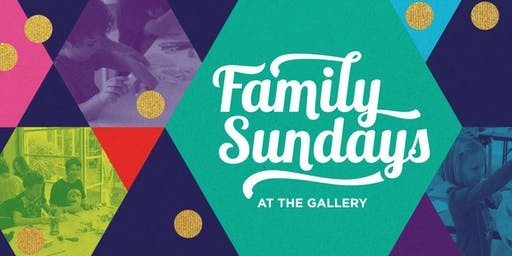 Family Sundays at the Gallery - Sunday 25 August 2019