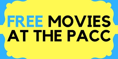 Free Family Friendly Movies at The PACC
