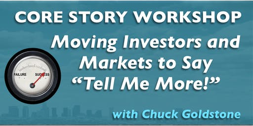 CORE STORY: Get Investors & Markets to Listen. Like You. Do What You Want