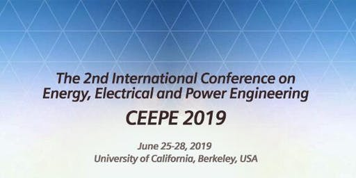 2019 2nd International Conference on Energy, Electrical and Power Engineering (CEEPE 2019)
