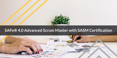 SAFe® 4.0 Advanced Scrum Master with SASM Certification weekend Training for Sunny vale-Jan 26,27,2019