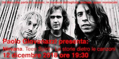 """PRESENTAZIONE DEL LIBRO """"Nirvana. Teen Spirit - Le storie dietro le canzoni"""""""