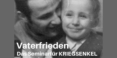 Vaterfrieden - das Seminar für Kriegsenkel Tickets