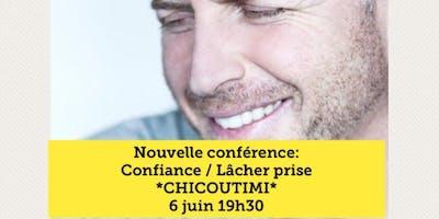 Confiance / Lâcher prise - Chicoutimi - 6 juin 19h30