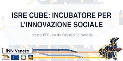 ISRE CUBE: Incubatore per l'Innovazione Sociale