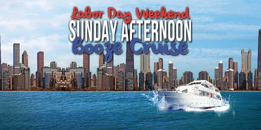 Labor Day Weekend Sunday Afternoon Booze Cruise on September 1st