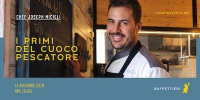 """Corso """"I primi del cuoco pescatore"""" - Chef Joseph Micieli"""