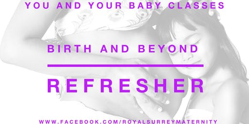 Birth and Beyond Refresher