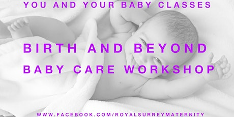 Birth and Beyond Baby Care Workshop (NOT CURRENTLY RUNNING) tickets