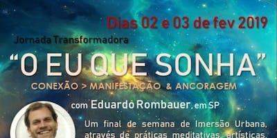 """Jornada Transformadora  com Eduardo Rombauer """"O Eu que Sonha"""" – Conexão,  Manifestação & Ancoragem"""