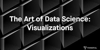 The Art of Data Science: Visualizations