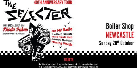 The Selecter - 40th Anniversary Tour + DJ Rhoda Dakar (Boiler Shop, Newcastle) tickets