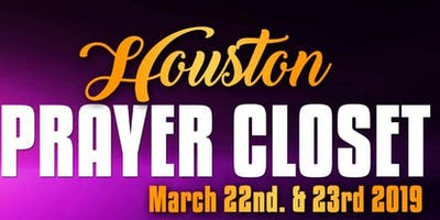 HOUSTON PRAYER CLOSET MEETING MARCH 22ND &23RD 2019