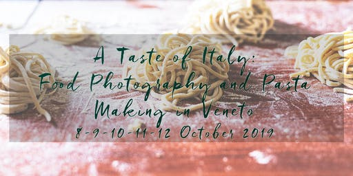 A Taste of Italy: Food Photography and pasta-making in Veneto