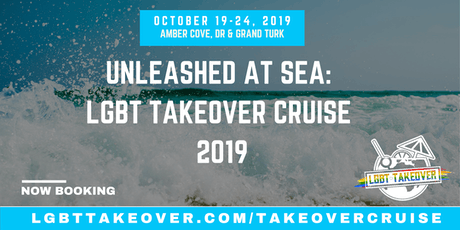 LGBT Takeover Cruise 2019: Unleashed at Sea tickets