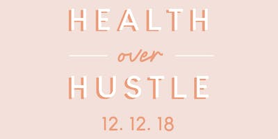 Health over Hustle