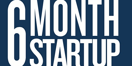 6 Month Startup - Seattle Month Six - Final Pitches and Scaling tickets