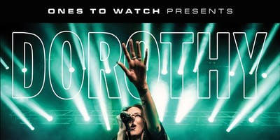 """Ones To Watch Presents: Dorothy """"The Freedom Tour"""" @ Ace of Spades"""