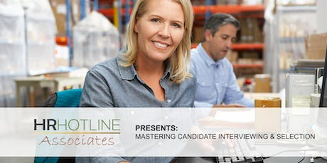 MASTERING CANDIDATE INTERVIEWING & SELECTION  tickets