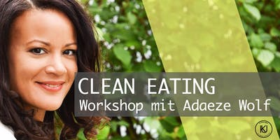 Clean Eating Workshop: Iss dich fit