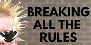 Long Story Short: Breaking All The Rules