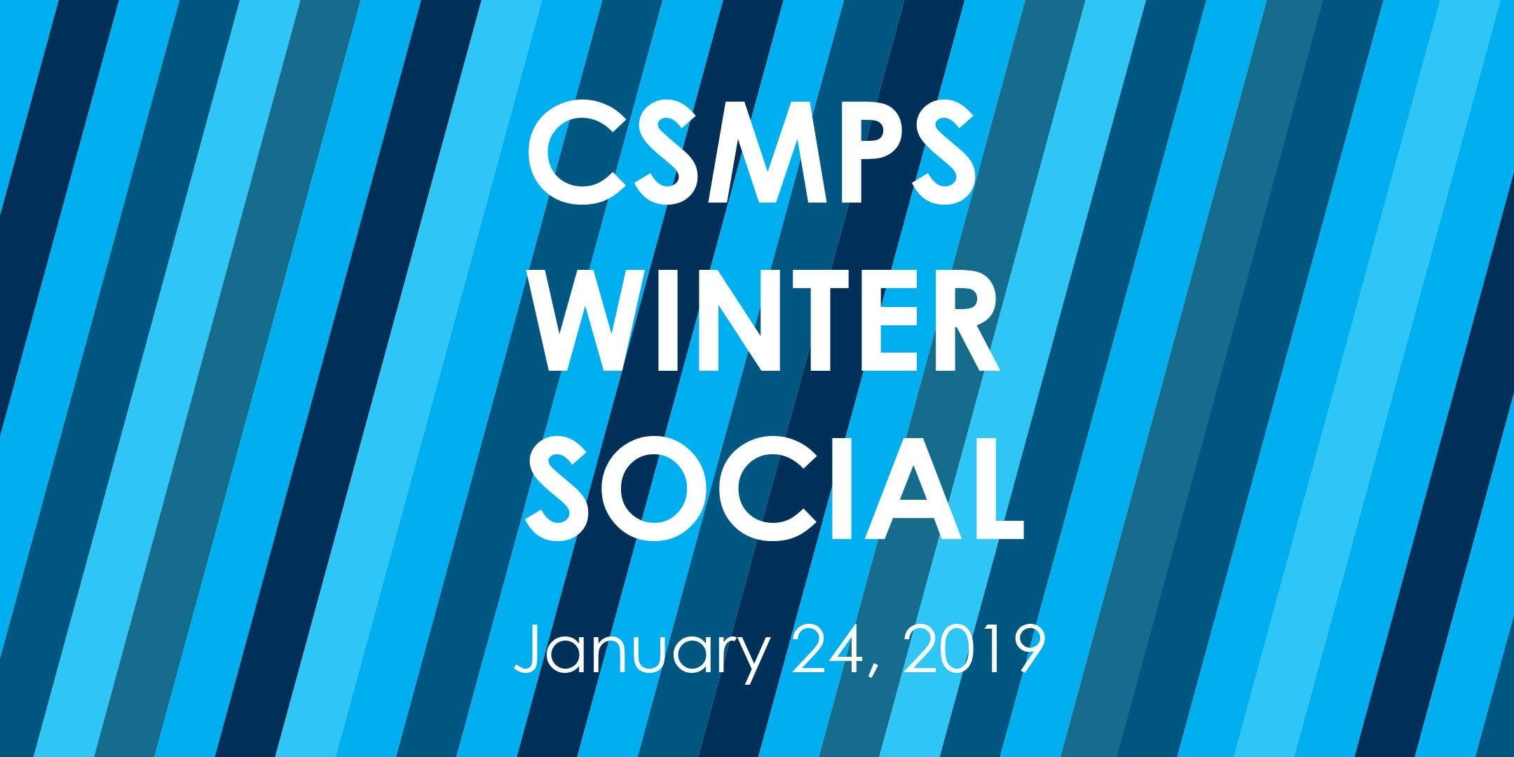 CSMPS Winter Social