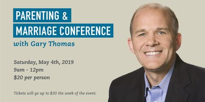 Parenting and Marriage Conference with Gary Thomas