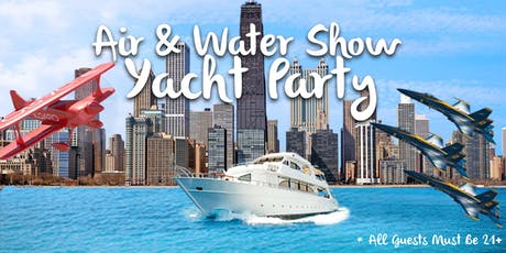 Air & Water Show Yacht Party on August 18th tickets