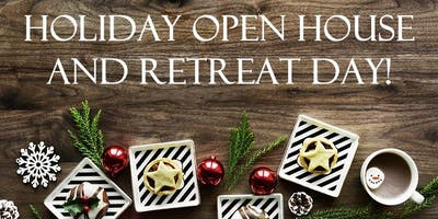 Holiday Open House and Retreat Days!