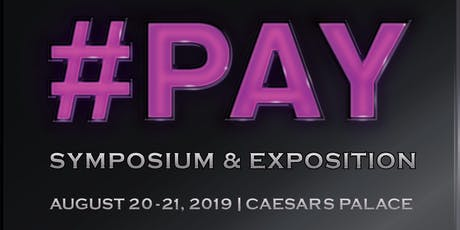 #PAY Symposium & Exposition The Next Decade Of Payments tickets