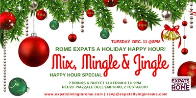 Rome Expats: Holiday Happy Hours Mix, Mingle & Jingle!