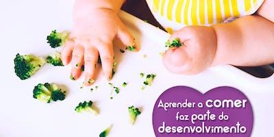 Desenvolvimento infantil com foco na alimentação: como aprendemos a *****?