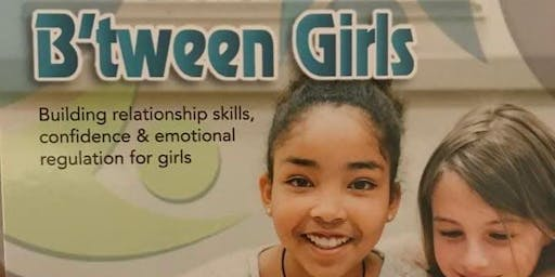 B'tween Girls Therapeutic - Back to School Program for Super-feelers - Grades 5 & 6