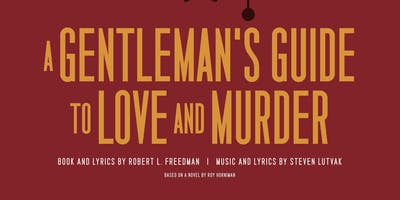 A Gentleman's Guide to Love and Murder, 6/23 (PREVIEW)