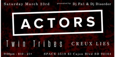 Actors, Twin Tribes, Creux Lies, Dj Fn1 + Dj Disorder LIVE at Space!