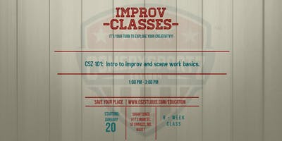 Csz 101 introduction to improv and scene work basics.