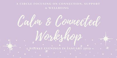 Calm & Connected Workshop