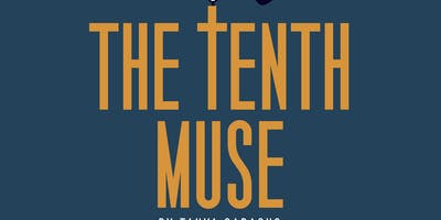 The Tenth Muse, 6/22 (PREVIEW)