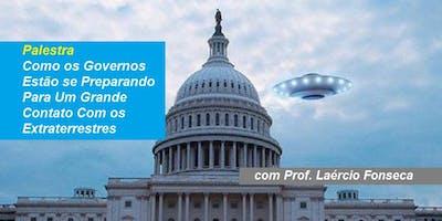 Prof. Laércio Fonseca - Palestra Como os Governos Estão se Preparando Para Um Grande Contato Com os Extraterrestres