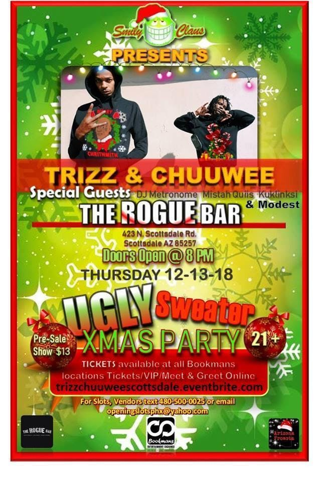 Trizz and Chuuwee live Dec 13th@Rogue Bar 21 and Up