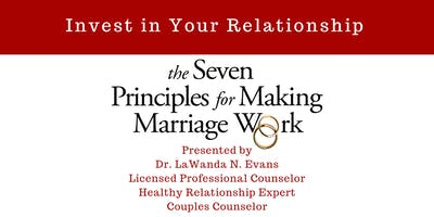 7 Principles for Making Marriage Work ~ A Weekend of Connecting, Communicating & Love
