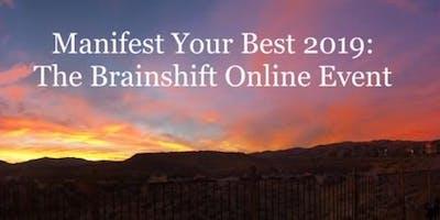 The Brainshift: Manifest Your Best 2019 ONLINE Dec 22, 2018