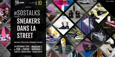 SOSTalks : Sneakers DANS La Street : Culture X CONSO X Lifestyle