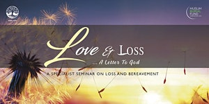 LOVE & LOSS - A Letter to God